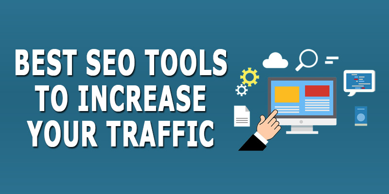best seo tools to increase your traffic