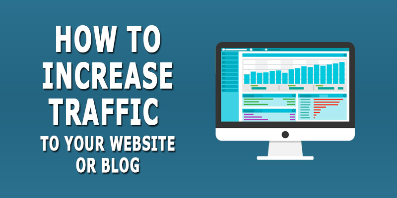 how to increase traffic to your website or blog