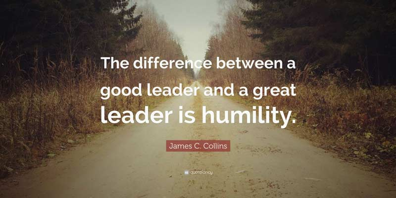 james collin quote - difference between a good leader and a great leader is humility