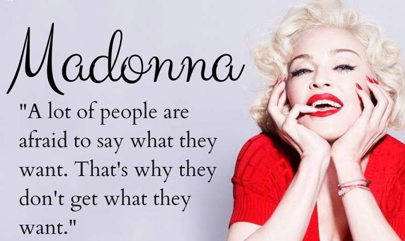 madonna quote - get what you want